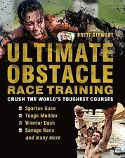 Ultimate Obstacle Race Training: Crush the World's Toughest Courses (Paperback o