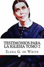 Testimonios para la Iglesia Tomo 2 by Elena G. de White (2016, Paperback)