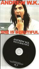 ANDREW W.K. She is beautiful EUROPE Made PROMO Radio DJ CD Single USA SELLER wk