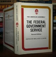 Sayre , Wallace S.  THE FEDERAL GOVERNMENT SERVICE The American Assembly 2nd Edi