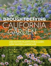 The Drought-Defying California Garden: 230 Native Plants for a Lush, Low-Water L