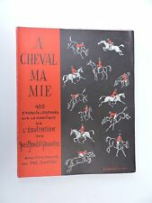 A cheval ma mie 400 croquis pratique del'équitation  Yves Benoist-Gironière 1959