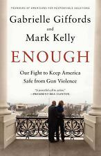 Enough: Our Fight to Keep America Safe from Gun Violence - LikeNew - Giffords, G