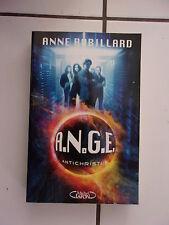 Anne ROBILLARD A.N.G.E tome 1 : Antichristus ( Michel Lafon 2010) ange