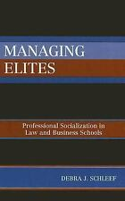 Managing Elites: Professional Socializaton in Law and Business Schools: By De...