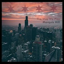 Marquis Hill - The Way We Play [New CD]