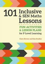 101 Inclusive and SEN Maths Activities : Fun Activities and Lesson Plans for...