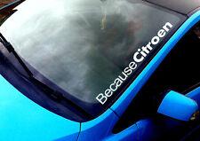 Because Citroen ANY COLOUR Windscreen Sticker VTR VTS 16v Jap Car Vinyl Decal