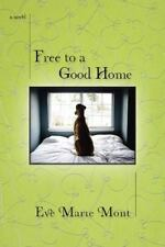 Free to a Good Home by Eve Marie Mont (2010, Paperback) EE1073