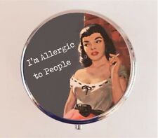 Funny Pin Up Pill Pillbox Case I'm Allergic to People Introverts Pinup Stash Box