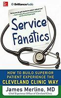 Service Fanatics: How to Build Superior Patient Experience the Cleveland Clinic