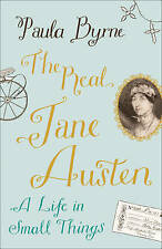 The Real Jane Austen: A Life in Small Things, Byrne, Paula, Very Good Book