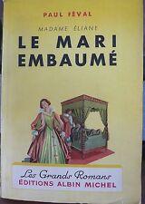 Paul Féval Madame Eliane,  Le mari embaumé, World FREE Shipping