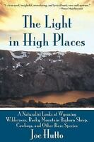 The Light in High Places: A Naturalist Looks at Wyoming Wilderness, Rocky Mount