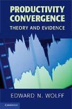 Productivity Convergence: Theory and Evidence (Cambridge Surveys of Economic Lit