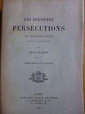 HISTOIRE RELIGION    LES DERNIERES PERSECUTIONS DU TROISIEME SIECLE  PAUL ALLARD