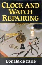 Clock and Watch Repairing  - Donald De Carle (1996, Hardcover)