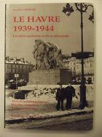 Le Havre, 1939-1944 : les abris sanitaires civils et allemands : abris de la....