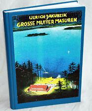 GROSSE MUTTER MASUREN - Hymne an die Heimat in 83 Gesängen - Ulrich Jakubzik