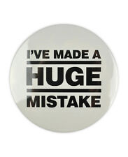 I've Made a Huge Mistake, Large Badge! Gob quote, Arrested Development buttons