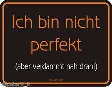 Blechschild 17 x 22, Ich bin nicht perfekt, Werbeschild Art. 3498