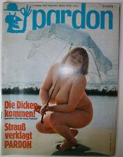 pardon 8 August 1972 KULT Heft DIE DICKEN KOMMEN Zwerenz Halbritter Ploth Strauß
