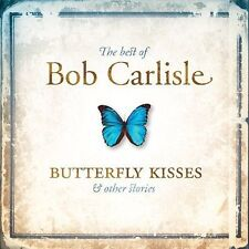 The Best Of Bob Carlisle: Butterfly Kisses & Other Stories by Bob Carlisle