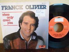 "7"" FRANCK OLIVIER - Vivre only avec you - EX/EX - POLYDOR - 821 917-7 - BELGIUM"