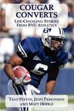 Cougar Converts: Life-Changing Stories from Byu Athletics (Paperback or Softback