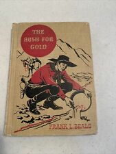 The Rush for Gold Frank L. Beals American Adventure Series Wheeler Pub 1946 HC