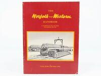 N&W The Norfolk and Western Handbook by Conley Wallace & Aubrey Wiley ©1980 Book