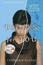 Broken for You by Stephanie Kallos (2005, Paperback)