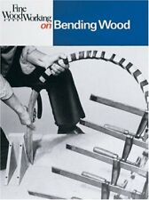 Fine Woodworking on Bending Wood: 35 Articles by Editors of Fine Woodworking