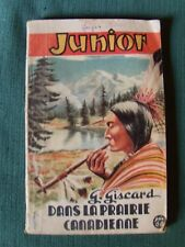 DANS LA PRAIRIE CANADIENNE / G GISCARD - JUNIOR N° 106 - REMPARTS 1952 Broché