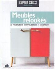 Meubles Relookés - 30 Projets Pour Rénover, Peindre et Customiser - Pierre Picou