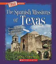 NEW The Spanish Missions of Texas (True Books: American History (Library))