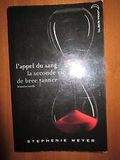 STEPHENIE MEYER, L`APPEL DU SANG LA SECONDE VIE DE BREE FANNER, IN FRANCESE -A7
