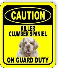 Caution Killer Clumber Spaniel On Guard Duty Metal Aluminum Composite Sign