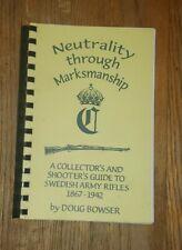 Neutrality Through Markmanship Doug Bowser Swedish Military Rifles, SIGNED