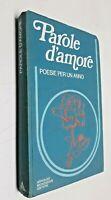 Parole d'amore poesie per un anno / Mondadori