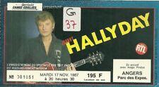 RARE / TICKET BILLET CONCERT - JOHNNY HALLYDAY : LIVE A ANGERS ( FRANCE ) 1987