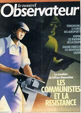 NOUVEL OBSERVATEUR N°1077  COMMUNISTES ET LA RESISTANCE
