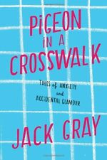 Pigeon in a Crosswalk: Tales of Anxiety and Accide