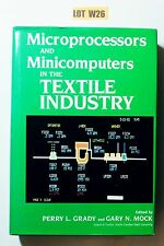Microprocessors and Minicomputers in the Textile Industry by Grady Mock LOT W26