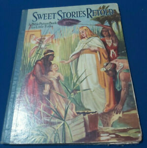 Rare kids book , - Sweet Stories Retold - A BIBLE PICTURE BOOK FOR LITTLE FOLK