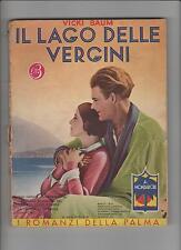 Vicki Baum IL LAGO DELLE VERGINI n° 6 - 1933 ROMANZI DELLA PALMA MONDADORI