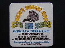 WILLY'S BOBCAT & TIPPER HIRE 20 AUSTIN ST BOOLARA 696660 COASTER