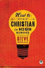 How to Stay Christian in High School Pack by Steve Gerali and Steven P....