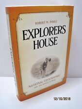 Explorers House: National Geographic And The World It Made by Robert M. Poole