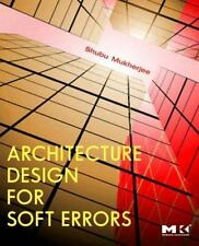 Architecture Design for Soft Errors by Shubu Mukherjee (Hardcover)